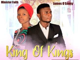 James o Emmy X Minister Faith- king of kings