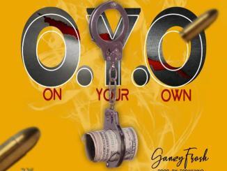 Ganzy frosh_ ON YOUR OWN (O.Y.O)