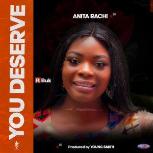Download Music Mp3:- Anita Rachi Ft Buk – You Deserve