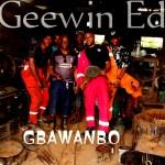 Geewin Ed_ GBAWANBO