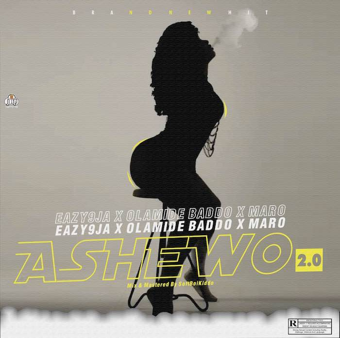 [Music] Eazy9ja Ft. Olamide x Maro – Ashewo 2.0