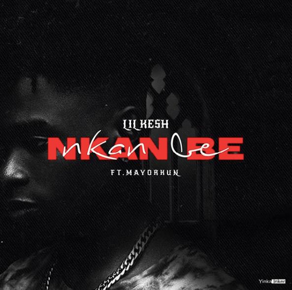 Lil Kesh ft. Mayorkun – Nkan Be