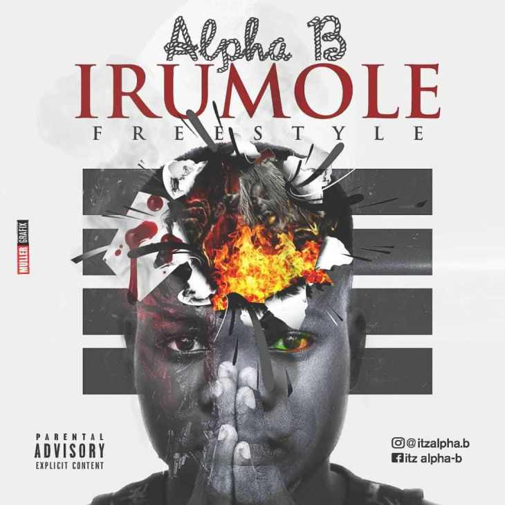 Alpha B - Irumole (Freestyle)