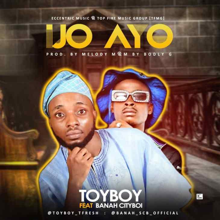 Toyboy ft Banah Cityboi - Ijo Ayo
