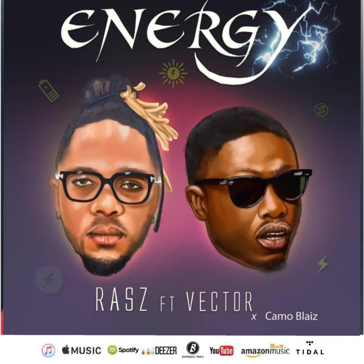 Rasz ft Vector X Camo Blaiz - Energy