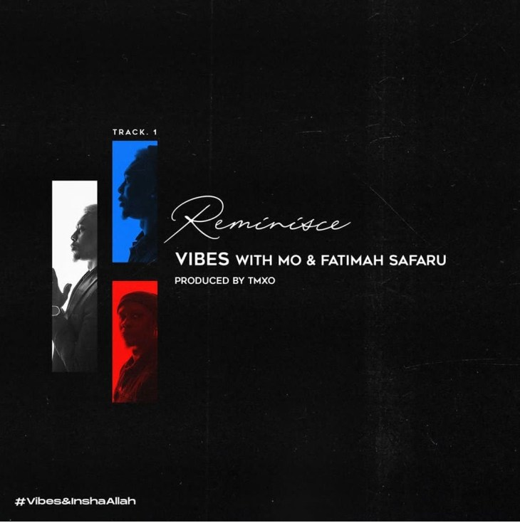 Reminisce X Mo & Fatimah Safaru - Vibes
