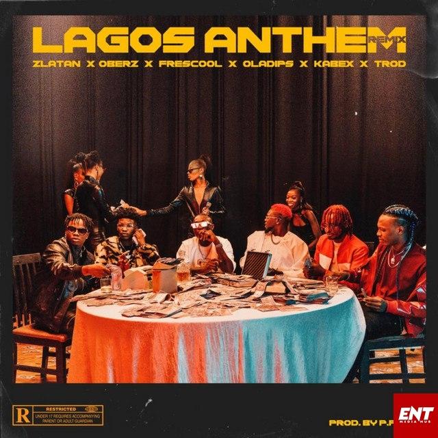 Zlatan - Lagos Anthem Remix Ft. Oberz, Frescool, Oladips, Kabex & Trod