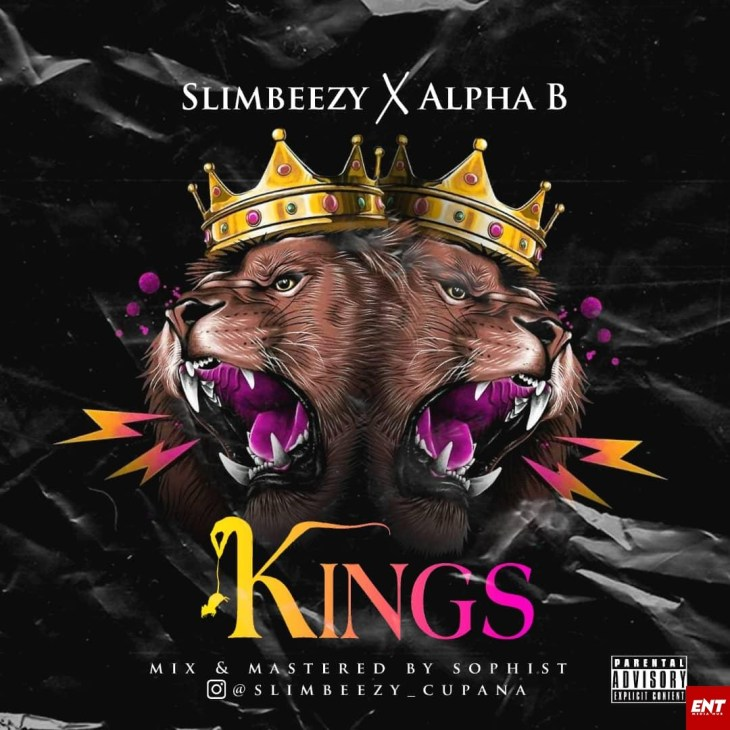 Slimbeezy Ft Alpha B - 2 Kings