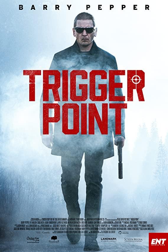 MOVIE : Trigger Point (2021)