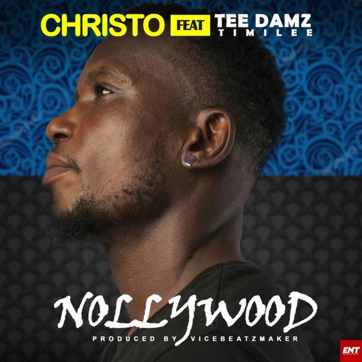 Christo Ft Tee Damz Timilee - Nollywood