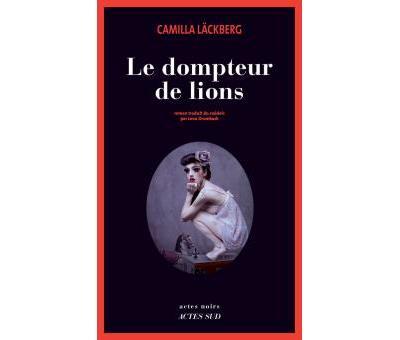 """""""Le dompteur de lions"""" de Camilla Läckberg"""