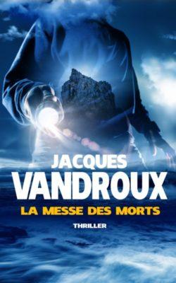 """Lecture # 5 : """"La Messe des morts"""" de Jacques Vandroux"""