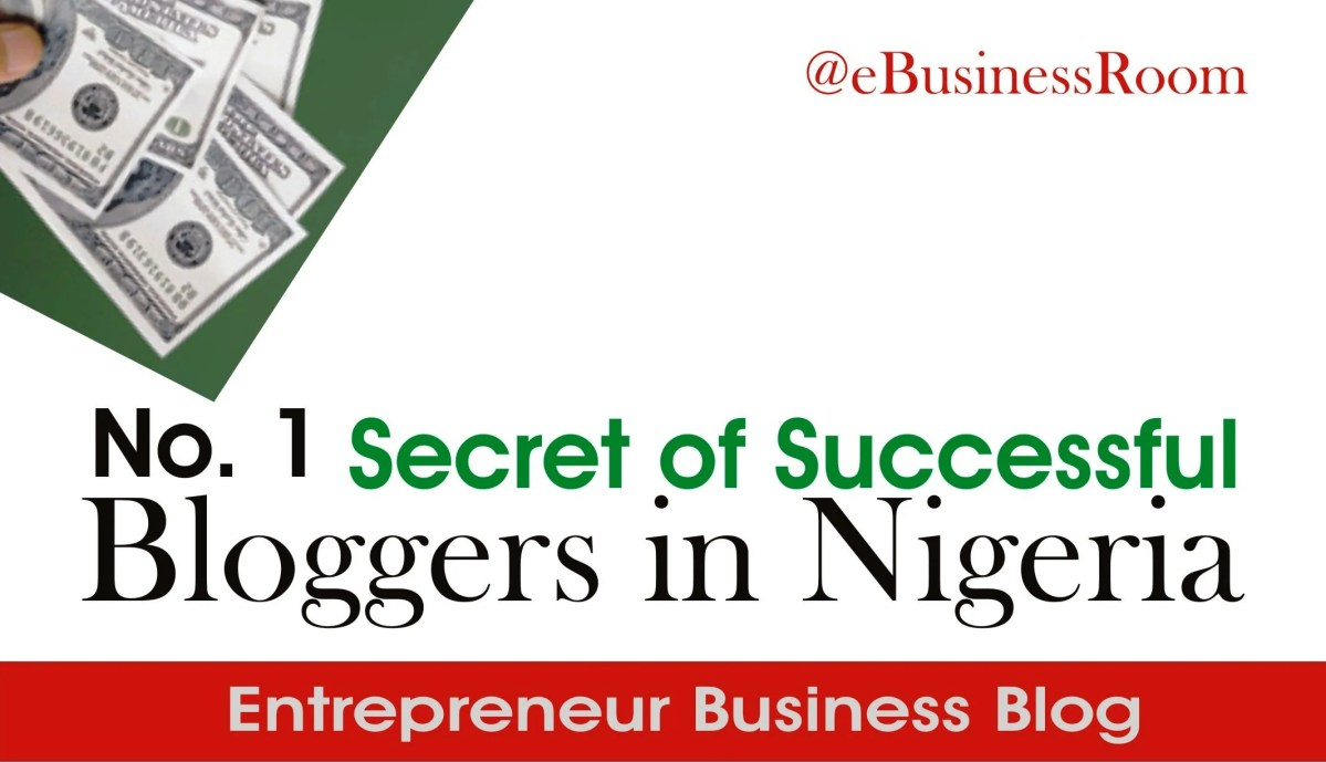The Number One Secret of Successful Bloggers in Nigeria