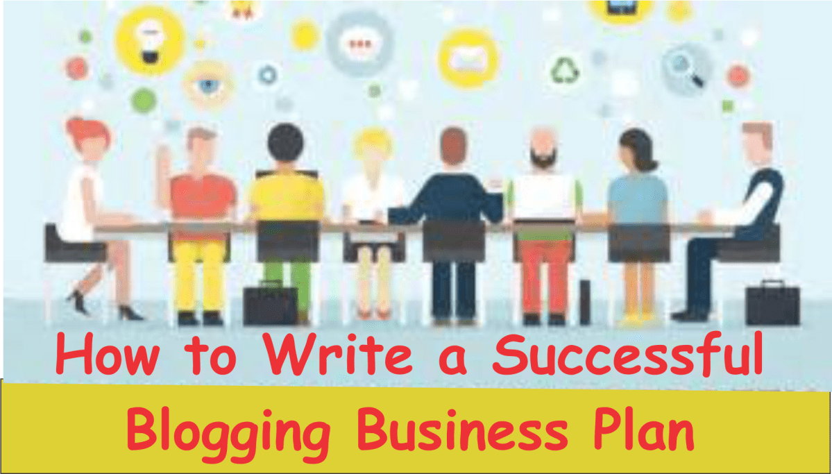 How to Write a Successful Blogging Business Plan