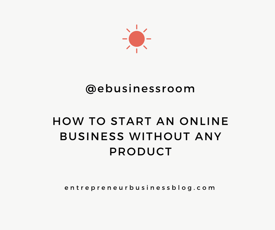 How to Start an Online Business without Any Product