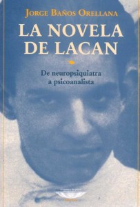 la-novela-de-lacan-jorge-banos-orellana-6510-MLU5073861943_092013-F