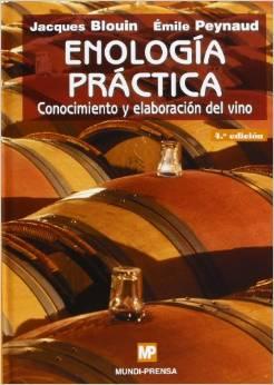 Enología práctica: conocimiento y elaboración del vino, de Jacques Blouin y Émile Peynaud