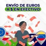 Envío de Euros a Dólares en Efectivo