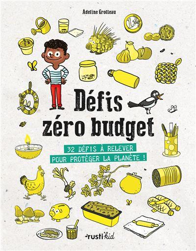 Première de couverture du livre d'Adeline Grolleau (auteur) et Loïc Méhée (illustrateur) Défis zéro budget - 32 défis pour protéger la planète