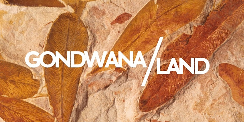 The Gondwana/Land Project: Human & Earth Histories in Conversation