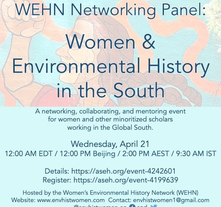 WEHN Networking Panel: Women and Environmental History in the South