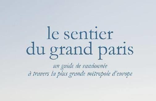 Le sentier du Grand Paris, à la découverte de la plus grande mégapole d'Europe