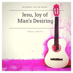 Jesu Joy of Man's Desiring - 432 Hz