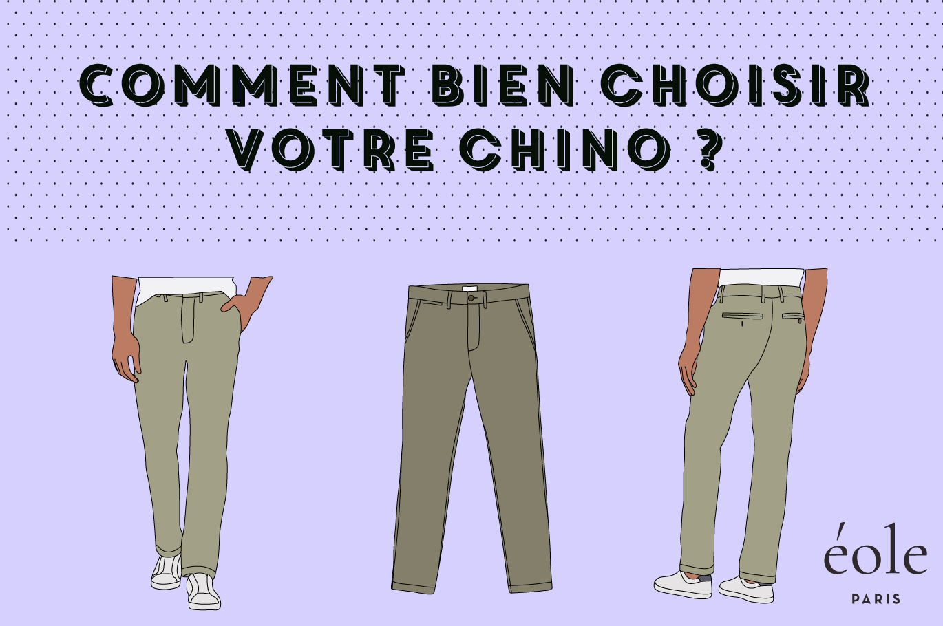 Comment Choisir Son Chino ? [Le Guide Complet]
