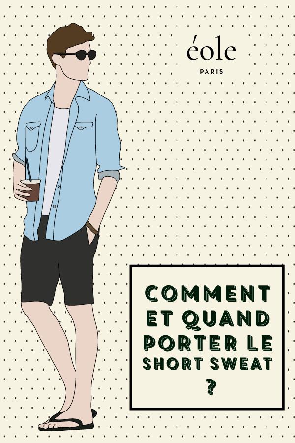 Commet et quand porter le short swear ? EOLE PARIS