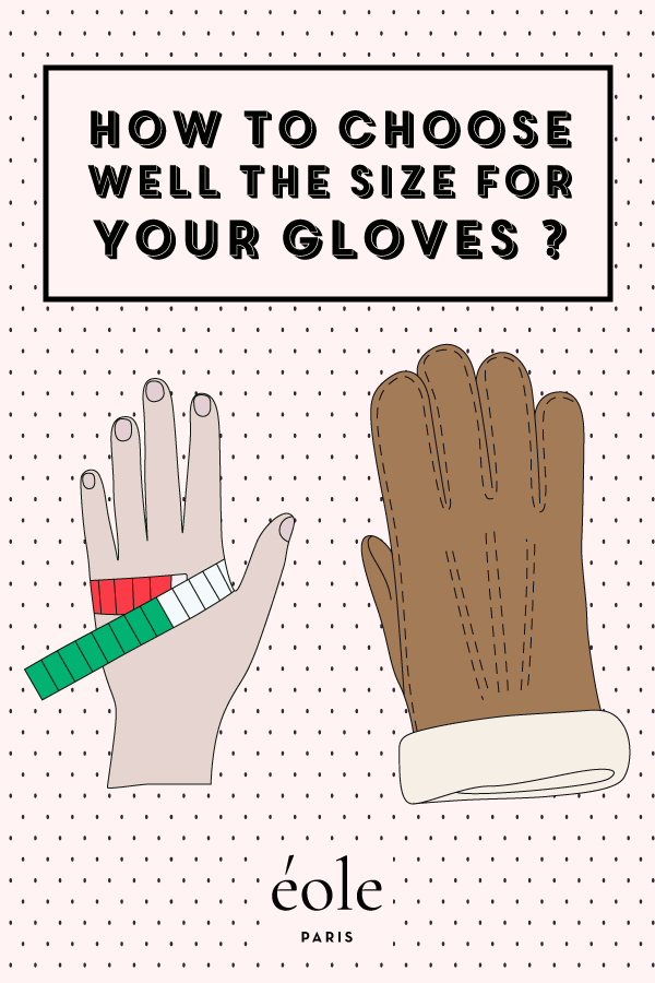 How to choose well the size for your gloves ? EOLE PARIS
