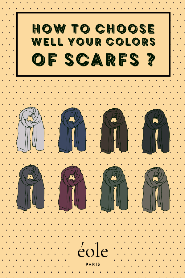 How to choose well your colors of scarfs ? EOLE PARIS