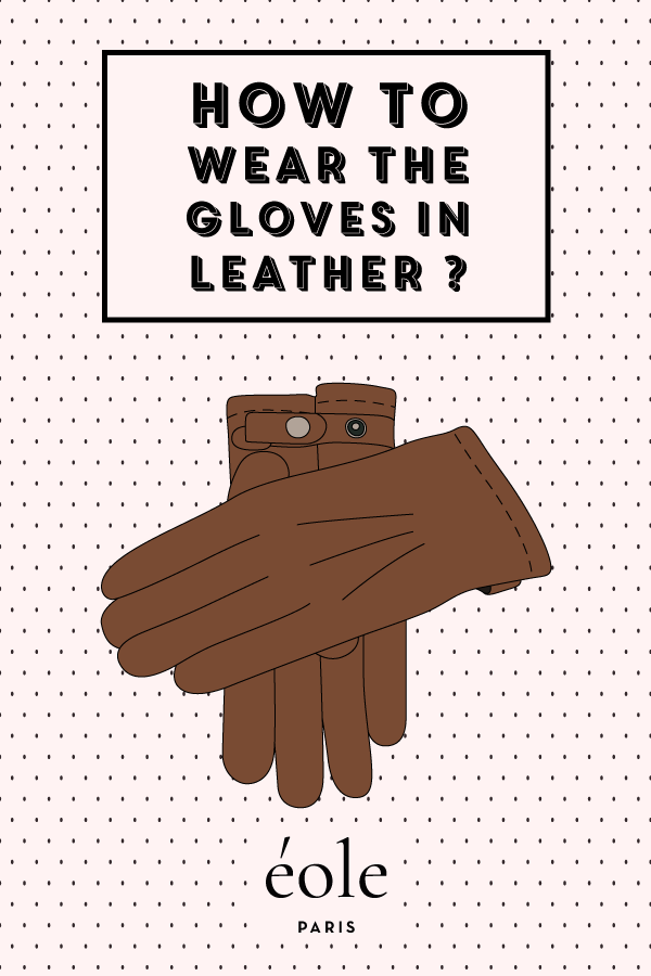 How to wear the gloves in leather ? EOLE PARIS