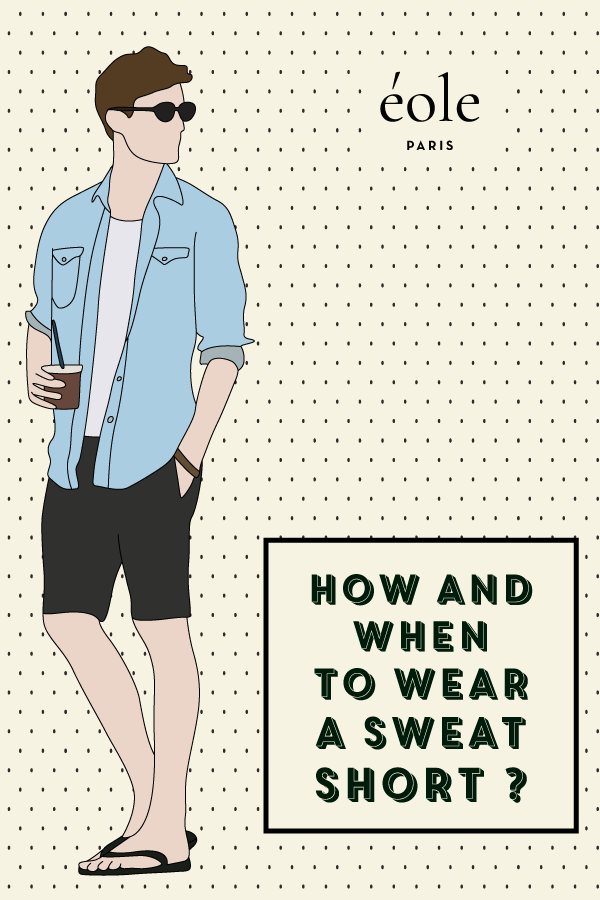 How and when to wear a sweat short ? EOLE PARIS