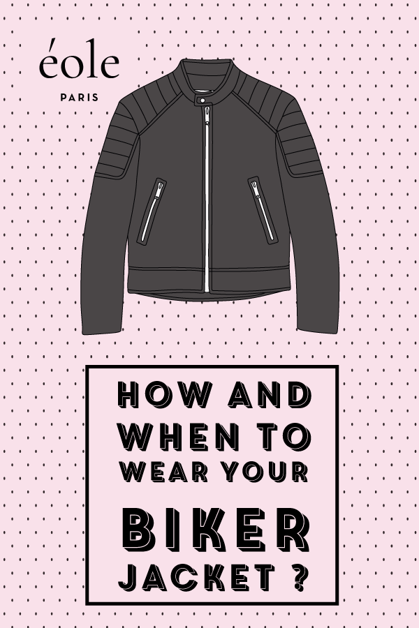 How and when to wear your biker jacket ? EOLE PARIS