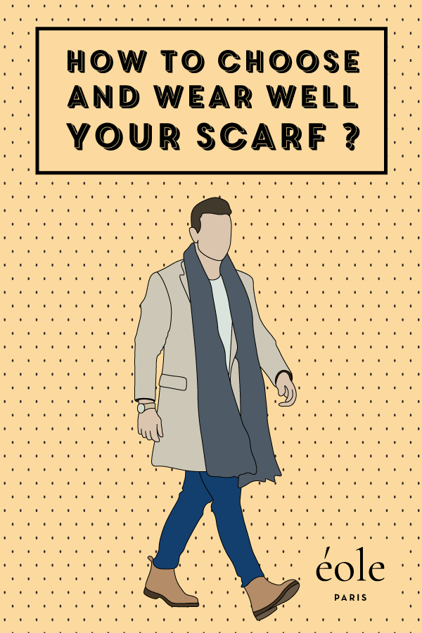 How to choose and wear well you scarf ? EOLE PARIS