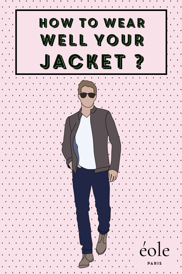 How to wear well your jacket ? EOLE PARIS