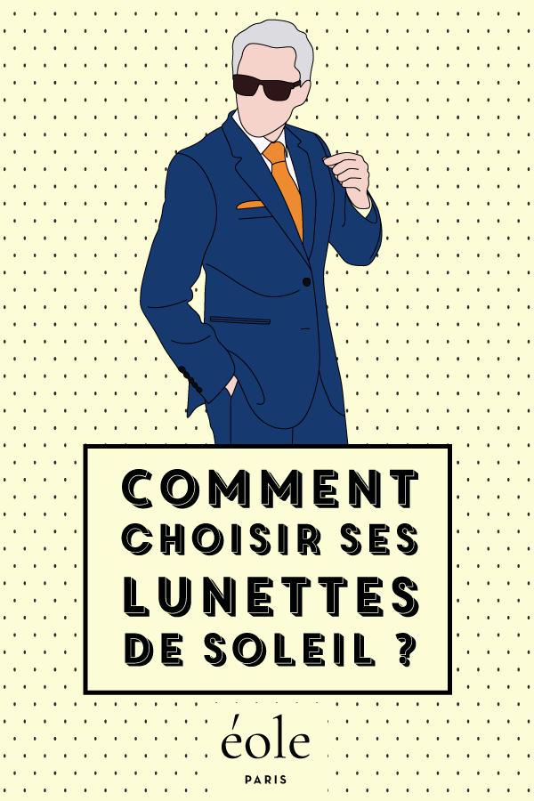 Comment choisir ses lunettes de soleil - EOLE PARIS