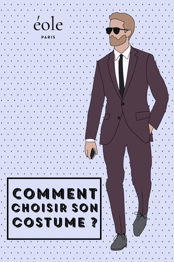 Comment choisir son costume ? EOLE PARIS P
