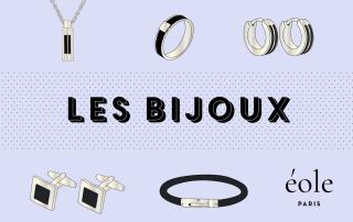 Les bijoux - EOLE PARIS