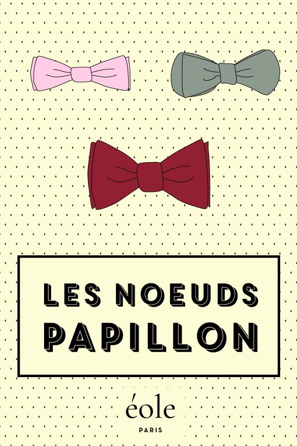 Les noeuds papillons - EOLE PARIS