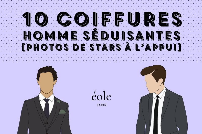 10 coiffures homme séduisantes - EOLE PARIS