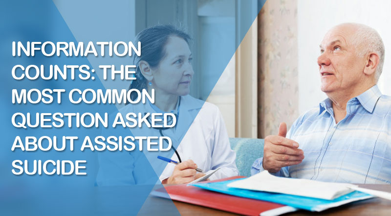 featured3 - Information Counts: the Most Common Question Asked About Assisted Suicide