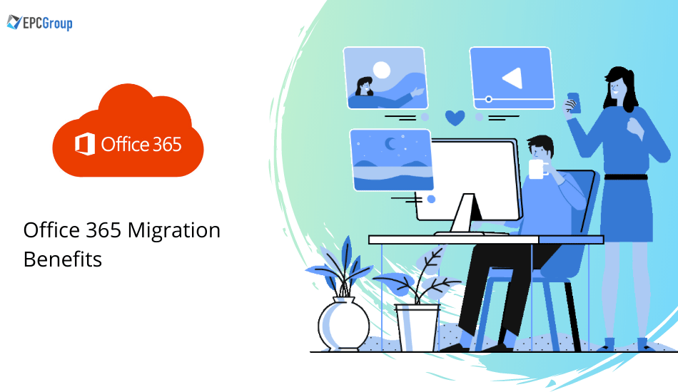Why It's Time for You to Get Office 365 Migration Services in 2021 - thumb image