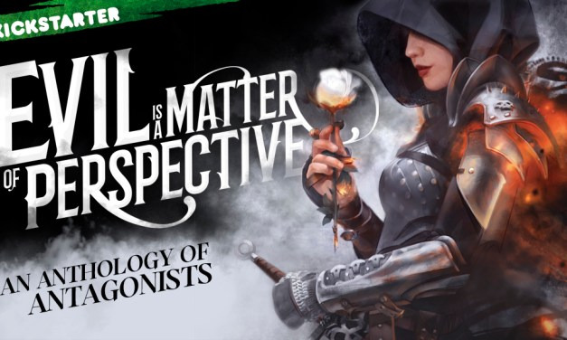 Kickstarter Project: Evil is a Matter of Perspective: An Anthology of Antagonists, Edited by Adrian Collins