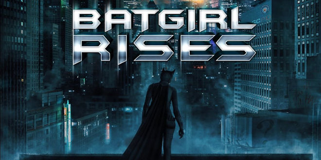 Batgirl Rises Short Fan Film 40 Mins 2015 Full HD