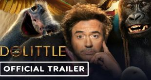 Dolittle 2020 - New Movie Trailers - Epic Adventure w / Robert Downey Jr & Selena Gomez