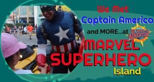 We Met Captain America and MORE at Islands of Adventure's MARVEL Superhero Island!!!