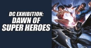 Great Day Out Idea's - DC DCEU Exhibition: Dawn of Superheroes at the O2 London