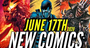 NEW COMIC BOOKS RELEASING JUNE 17th 2020 MARVEL & DC COMICS PREVIEW COMING OUT THIS WEEKS PICKS