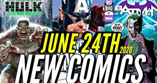 NEW COMIC BOOKS RELEASING JUNE 24th 2020 MARVEL & DC COMICS PREVIEW COMING OUT THIS WEEKS PICKS